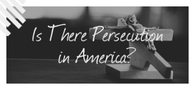 Is There Persecution in America?